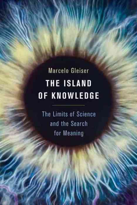 The Island of Knowledge: How to Live with Mystery in a Culture Obsessed with Certainty and Definitive Answers   Systems in our Selves   Scoop.it