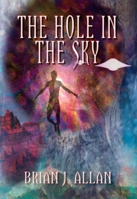 The Hole in the Sky-Brian Allan | 11th Dimension Publishing | Scoop.it