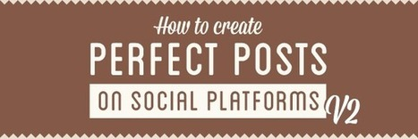 How To Create Perfect Vine, Instagram, Pinterest, Google+, Facebook & Twitter Posts: Version 2 [Infographic] - mycleveragency - Full Service Social | Social Media Collaboration | Scoop.it