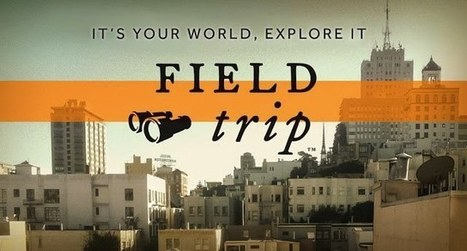Google Field Trip Helps iOS Users Learn More About Their World ... | Go Go Learning | Scoop.it
