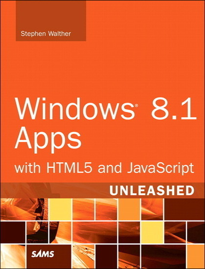 Windows 8.1 Apps with HTML5 and JavaScript Unleashed | InformIT | what is this? | Scoop.it