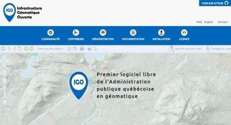 IGO : Infrastructure géomatique ouverte - Québec Numérique | Geomatique TIC | Scoop.it