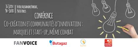 Conférence Co-création et Communautés d'Innovation : marques et start-up, même combat, un événement Futur en Seine   Innovation, open, collaboratif...   Scoop.it