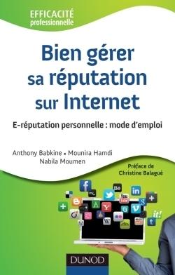 [Livre Septembre 2011 DUNOD] Bien gérer sa réputation sur Internet | Social media - E-reputation | Scoop.it