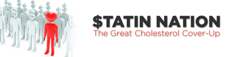The Great Cholesterol Cover-Up: STATIN NATION (Full Movie) - ... | GMOs & FOOD, WATER & SOIL MATTERS | Scoop.it