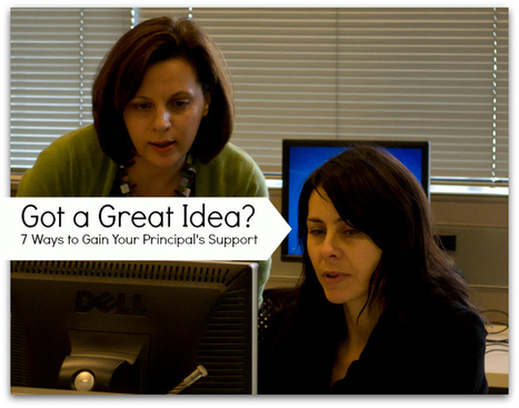 Got a Brilliant Idea? 7 Ways to Gain Your Principal's Support - Brilliant or Insane | emerging learning | Scoop.it