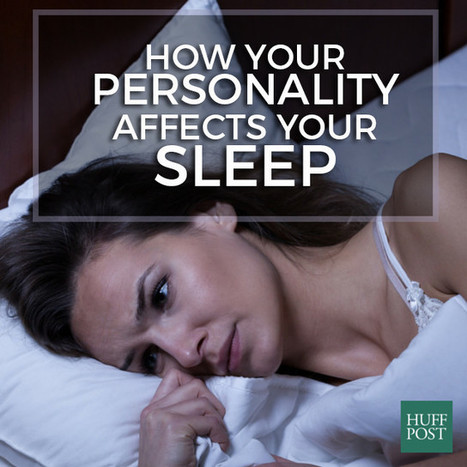 6 Ways That Your Personality Type Affects Your Sleep - Huffington Post | 21st Century Leadership | Scoop.it