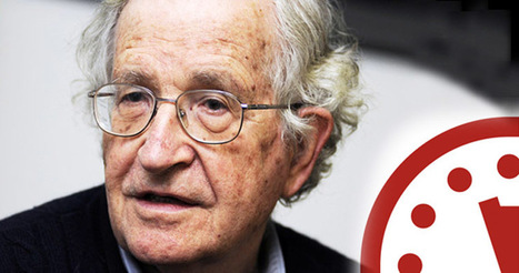 Noam Chomsky: The Doomsday Clock Is Nearing Midnight | GarryRogers Biosphere News | Scoop.it