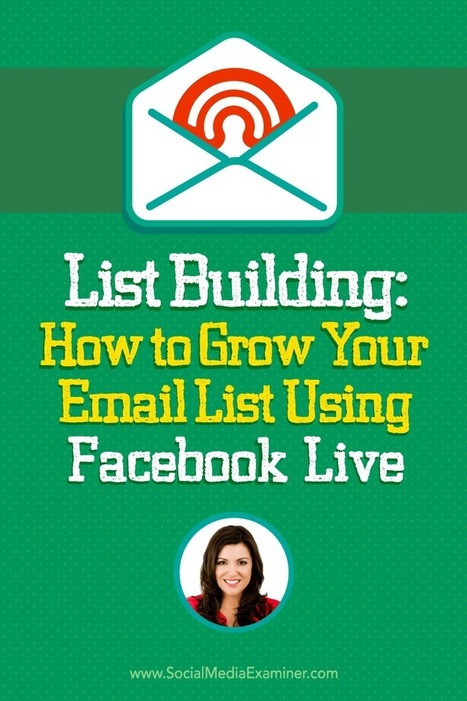 List Building: How to Grow Your Email List Using Facebook Live  | Email Marketing Tips | Scoop.it