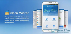 Clean Master : une application pratique pour bien nettoyer son Android | Freewares | Scoop.it