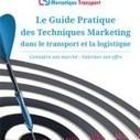 Guide Pratique des techniques marketing dans le transport et la ... | LEMANEGE | Scoop.it