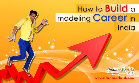 How to Build a Modeling Career in India   Agency Brand Provides Focus for New Business   Scoop.it