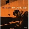 Bill Evans: The Way to Play – review | Jazz from WNMC | Scoop.it