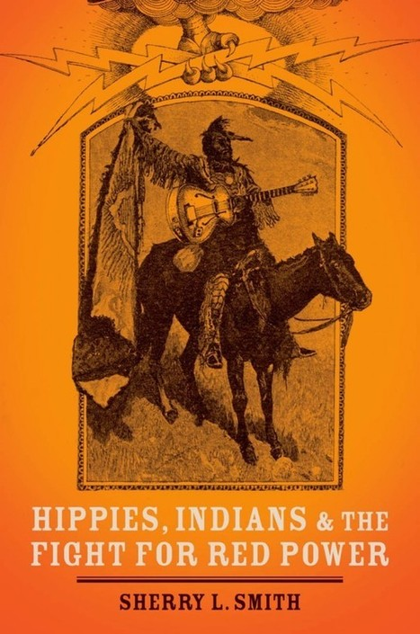 Hippies and Indians: Pathway to the Mainstream by Sherry L. Smith | AboriginalLinks LiensAutochtones | Scoop.it