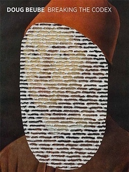 """Bookmarking Book Art - Beube's """"Breaking the Codex"""" 