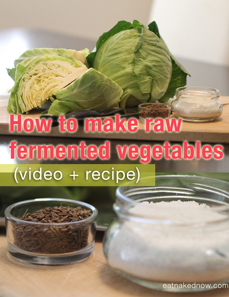 Get some culture in your veggies: How to make raw fermented vegetables video | The Food rEvolution | Scoop.it