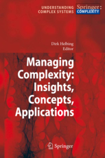Managing Complexity: Insights, Concepts, Applications | FuturICT Books | Scoop.it