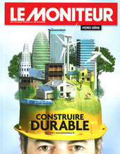 Construire durable, HS Le Moniteur, mai 2010 | Projet Solar Decathlon 2014 - Sélection documentaire par le département GCC et la bibliothèque | Scoop.it