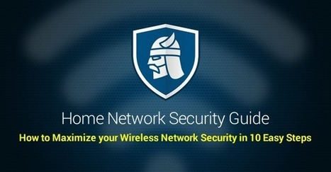 10 Steps to Maximize your Home Wireless Network Security | TEFL & Ed Tech | Scoop.it