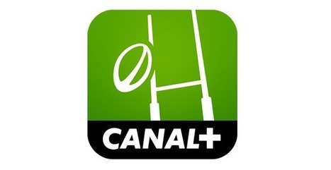 Canal Rugby App : la nouvelle application sport de Canal+ | Application compagnon & Social TV | Scoop.it