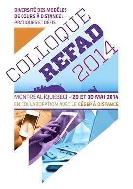 Colloque REFAD 2014 - 29 et 30 mai - Montréal | elearning : Revue du web par Learn on line | Scoop.it