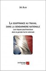 La souffrance au travail dans la gendarmerie nationale | Sens et Plaisir au Travail | Scoop.it