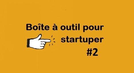[Outils] Les 50 outils indispensables pour créer sa start-up | 1001 StartUps | Créer sa Startup @Etudiants | Scoop.it