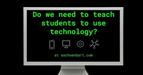 The Schoenblog: Do We Need to Teach Students to Use Technology? | Beyond the Stacks | Scoop.it