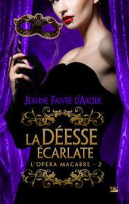 Livre erotique - ClearPassion, La Déesse écarlate L'Opéra macabre, T2 - Jeanne Faivre D'Arcier   Clearpassion - La librairie numérique 100% féminine   Scoop.it