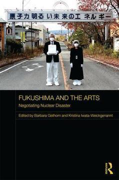 Fukushima and the Arts: Negotiating Nuclear Disaster | Anthropocene, Capitalocene, Chthulucene,  staying with the trouble at Fukushima | Scoop.it