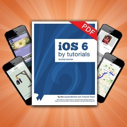 iOS 6 by Tutorials Second Edition Now Available! | Ray Wenderlich | iOS Developer | Scoop.it