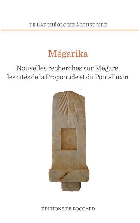 Mégarika. Nouvelles recherches sur Mégare et les cités de la Propontide et du Pont-Euxin. | La Revue Antique | Scoop.it