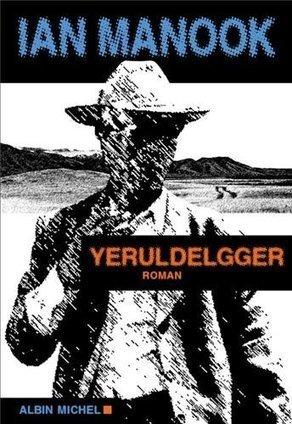 Yeruldelgger, Ian Manook - Blog de critiques de livres sur Critique-moi !   Romans policiers   Scoop.it