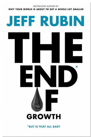 """Book review: Jeff Rubin's """"The End of Growth"""" 