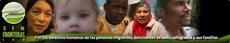 Sin Fronteras IAP | Migrantes | Scoop.it