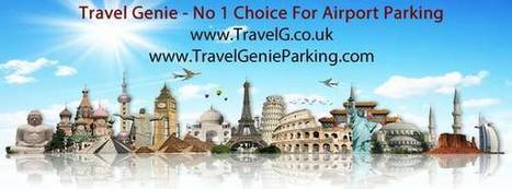 Travel Genie   Car Parking At Airports, Meet And Greet Parking   Scoop.it