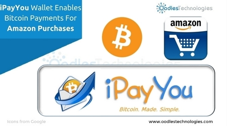 iPayYou Wallet Enables Bitcoin Payments For Amazon Purchases | Mobile-and-web-application | Scoop.it