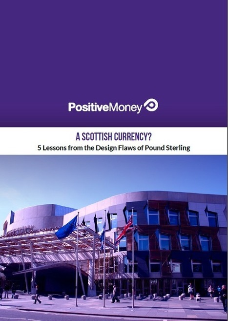 A Scottish Currency? – 5 Lessons from the Design Flaws of Pound Sterling | Peer2Politics | Scoop.it