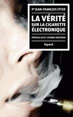 Cigarette électronique : la vérité selon le professeur Etter | Le Coin de la Vape - Toute l'information sur la Cigarette Electronique  expliquée simplement | Scoop.it