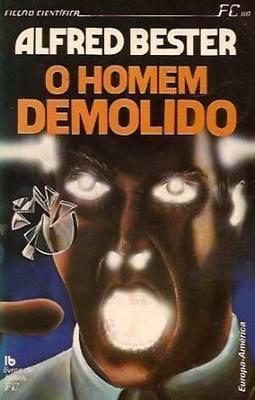O Homem Demolido - Alfred Bester | Ficção científica literária | Scoop.it