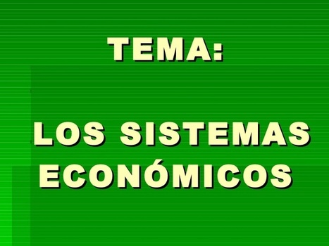 Los Sistemas Económicos | Fundamentos de Economía | Scoop.it