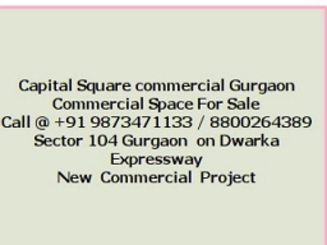 Capital Square Commercial | Capital Square Sector 104 | Commercial Retails Space | Commercial space for sale Call +91 9873471133 | Scoop.it