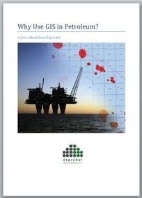 Top 10 Uses of GIS in Oil and Gas - Blogs - Exprodat | geoinformação | Scoop.it