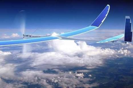 Google s'offre les drones Titan pour étendre Internet aux zones reculées   La Synthèse Retail, Digital & CRM par etixia   Scoop.it