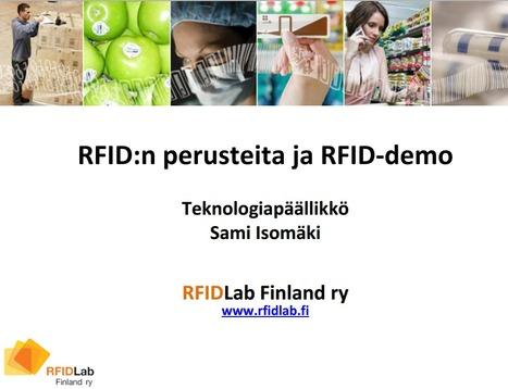 RFID:n perusteita ja RFID-demo Teknologiapäällikk Sami Isomäki - RFID Lab Finland ry | NFC News and Trends | Scoop.it
