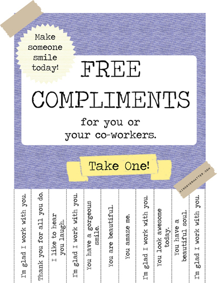 How to Rock Kindness at Your Day Job + Free Compliments Poster (The Break Room Edition) – kind over matter | Serious Play | Scoop.it