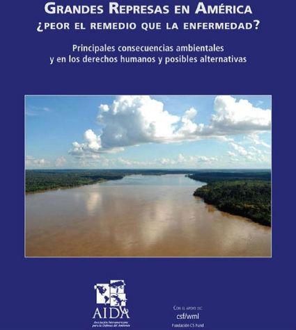 Desmantelando el mito de las grandes represas | AIDA | Infraestructura Sostenible | Scoop.it
