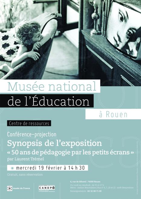 Conférence Présentation Synopsis Exposition 50 ans de pédagogie par les petits écrans   Actualités du Musée national de l'Education (Munaé)   Scoop.it