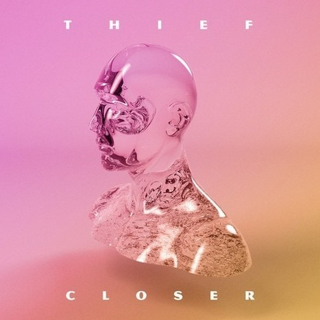 THIEF - 'CLOSER' EP & VIDEO / OUT NOVEMBER 1 ST | music on dapaper mag | Scoop.it