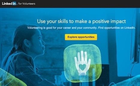 LinkedIn ouvre une marketplace pour le bénévolat | Growth hacking & Social Marketing | Scoop.it